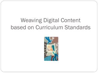 Weaving Digital Content based on Curriculum Standards