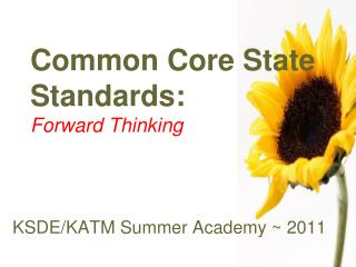 Common Core State Standards: Forward Thinking
