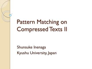 Pattern Matching on  Compressed Texts II