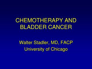 CHEMOTHERAPY AND BLADDER CANCER