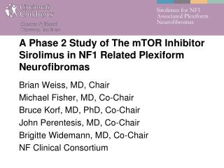 A  Phase  2  Study of The  mTOR  Inhibitor  Sirolimus  in  NF1  Related Plexiform  Neurofibromas