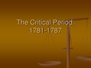 The Critical Period: 1781-1787