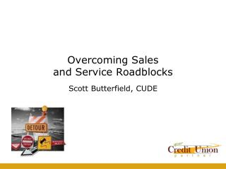 Overcoming Sales  and Service Roadblocks