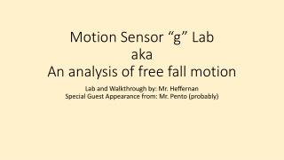 "Motion Sensor ""g"" Lab aka An analysis of free  f all motion"