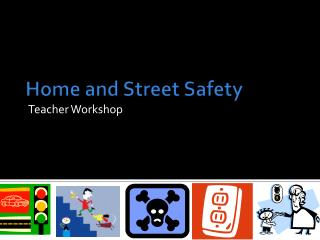 Home and Street Safety