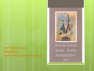 Profª . Valéria Lima Adaptação. Fonte: www.passeiweb.com.br