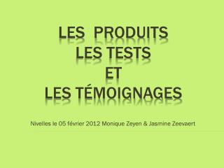Les  Produits Les Tests Et Les Témoignages