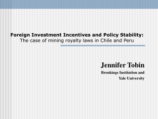 Foreign Investment Incentives and Policy Stability: The case of mining royalty laws in Chile and Peru