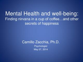 Camillo Zacchia,  Ph.D . Psychologist May 07, 2014