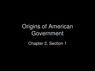 Origins of American Government