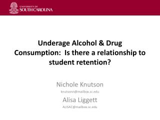 Underage Alcohol & Drug Consumption:  Is there a relationship to student retention ?