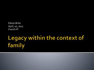 Legacy within the context of family