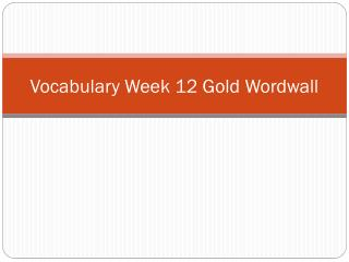 Vocabulary Week 1 2  Gold Wordwall