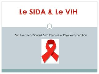 Le SIDA & Le VIH