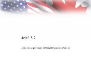Unité 6.2 Les décisions politiques et les systèmes économiques