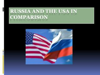 Russia and the USA in comparison