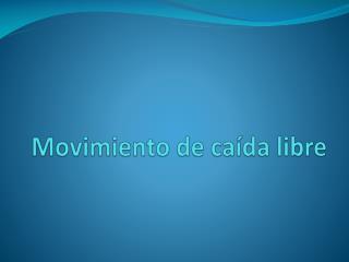 Movimiento de caída libre