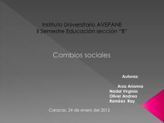 """Instituto Universitario AVEPANE II Semestre  Educación sección """"B"""""""