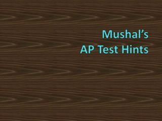 Mushal's AP Test Hints