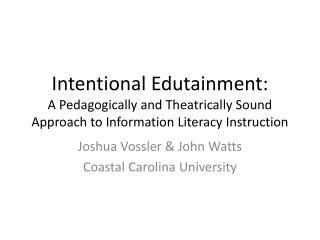 Joshua Vossler & John Watts Coastal Carolina University