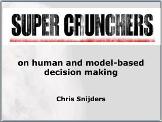on human  and  model- based decision  making Chris Snijders