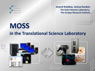 MOSS in the Translational Science Laboratory
