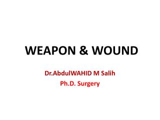 WEAPON & WOUND