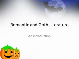 Romantic and Goth Literature