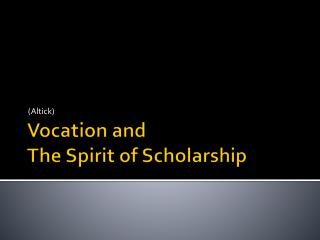 Vocation and The Spirit of Scholarship