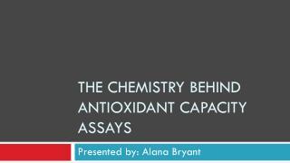 The Chemistry behind antioxidant capacity assays