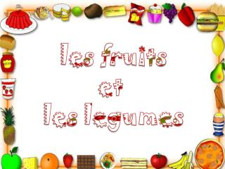 les fruits et  les  legumes