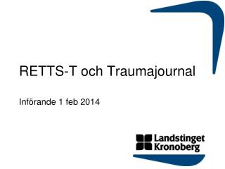 RETTS-T och Traumajournal