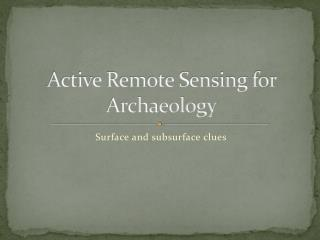 Active Remote Sensing for Archaeology