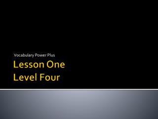 Lesson One Level Four