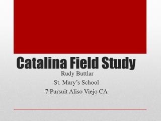 Catalina Field Study