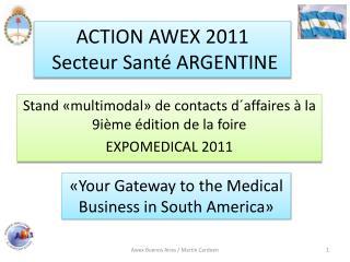 ACTION AWEX 2011  Secteur Santé  ARGENTINE
