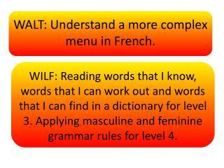 WALT: Understand a more complex menu in French.