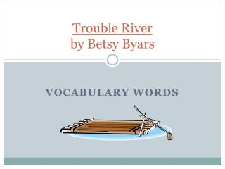 Trouble River by Betsy Byars