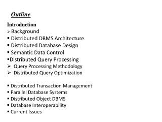 Introduction Background  Distributed DBMS Architecture  Distributed Database Design