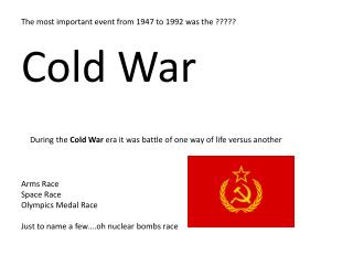 During the  Cold War  era it was battle of one way of life versus another