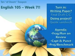 English 105 � Week 7!!