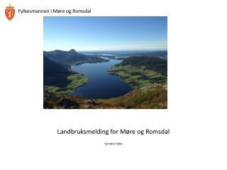 Landbruksmelding for Møre og Romsdal  Synnøve Valle