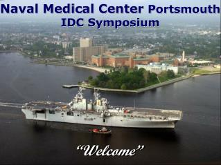 Naval Medical Center  Portsmouth IDC Symposium