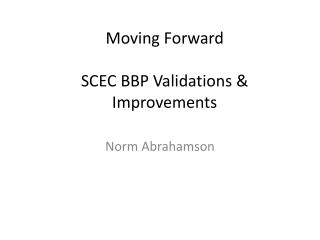 Moving Forward SCEC BBP Validations & Improvements
