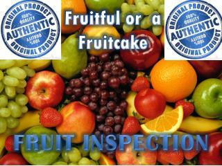 Fruitful or  a Fruitcake