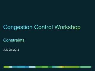 Congestion Control Workshop Constraints
