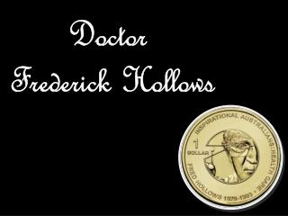 Doctor  Frederick Hollows