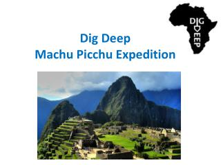 Dig Deep Machu Picchu Expedition