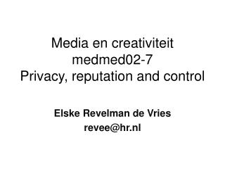 Media en creativiteit medmed02-7 Privacy,  reputation  and  control