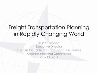 Freight Transportation Planning in Rapidly Changing World